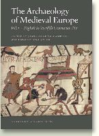 Archaeology of Medieval Europe, vol 1